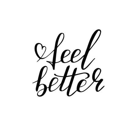Hand lettering feel better positive motivation words. Doodle script font for background. Font shape for print. Heart. Vector Illustration