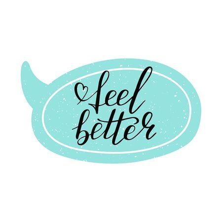 Bubble speak with hand lettering feel better positive motivation words. Doodle script font for background. Font shape for print. Heart. Vector Illustration Vector Illustratie
