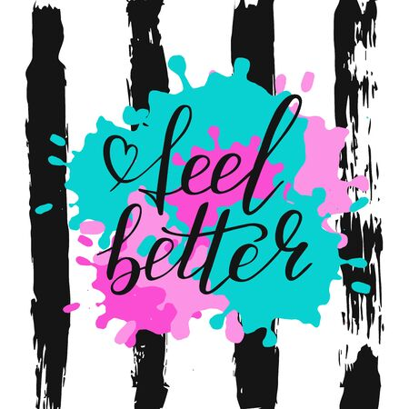 Hand lettering feel better positive motivation words. Doodle script font on brush paint ink and striped background. Font shape for print. Wish you better. Vector Illustration