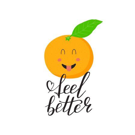 Cute character tangerine. Template positive motivation script feel better with Mandarin sticker. Vitamin C. Kid fruit for health, fitness nutrition. Vector Illustration