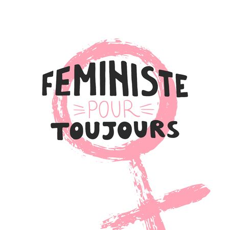 Hand writing lettering Feministe pour toujours text for t shirt on Venus sign. Girl power vector illustration. Print quote. Font background