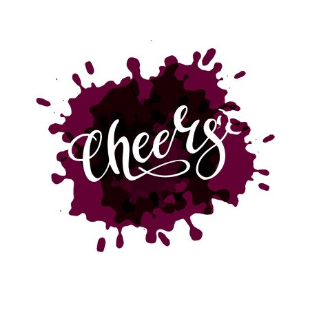 Cheers on wine brush stains. Hand draw vector lettering text. Isolated word to celebrate holiday and drinking. Create Cheer word using brush. Illustration
