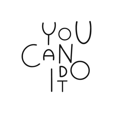 Isolated quote you can do it. Hand draw slogan. Typography text. Printable Vector illustration