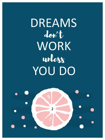 Poster with quote Dreams do not work unless you do with hand draw citrus fruit concept. Pink vintage  cut lemon. Vector illustration Stock Illustratie