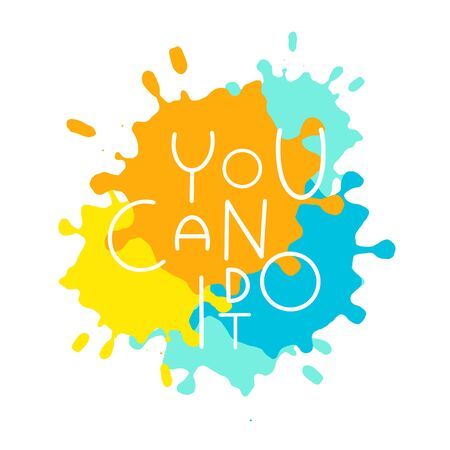 Isolated words You can do it quote on paint brush ink. Hand draw lettering with motivation slogan. Acrylic art. Vector illustration