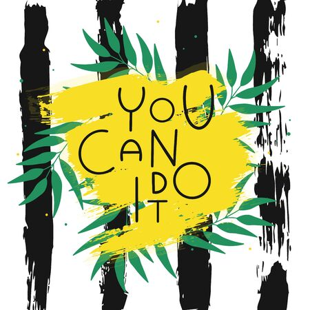 You can do it quote on paint brush ink and green leaf composition. Hand draw lettering with motivation slogan on striped background. Acrylic art. Vector illustration
