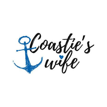 Coastie wife template vector design. shirt print. Hand draw achor and trendy word. Background for 4 august US Coast Guard. Vector illustration