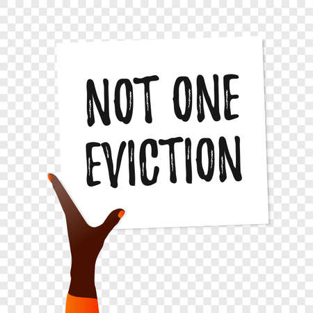 Not one eviction text. Banner in the hand on transparent background. Vector illustration. The strike in American state