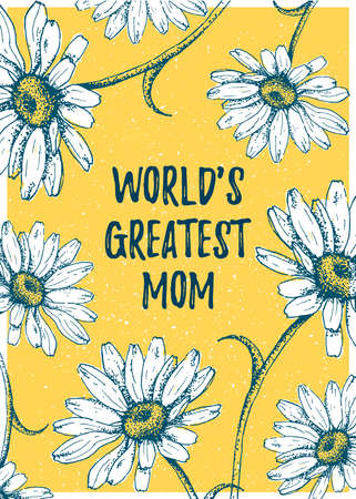 World's Greatest Mom  template poster on daisies or chamomile background. Greeting Mother's Day message for mommy holiday with flowe. Vector Illustration