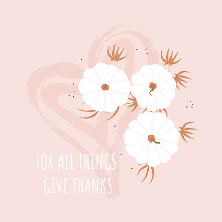 For All Things Give Thanks motivation card. Thanksgiving vector card with white pumpkins and hand draw paint heart. Vector illustration Иллюстрация