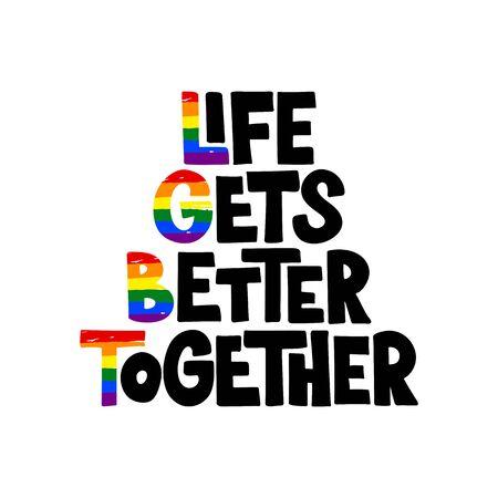 La vida mejora juntos - cartel dibujado a mano. Concepto LGBT. Rotulación para carteles, tarjetas, folletos, publicidad, web. Ilustración vectorial Ilustración de vector