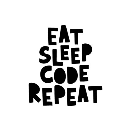 Eat sleep code repeat - hand drawn lettering phrase. Vector illustration. Vectores