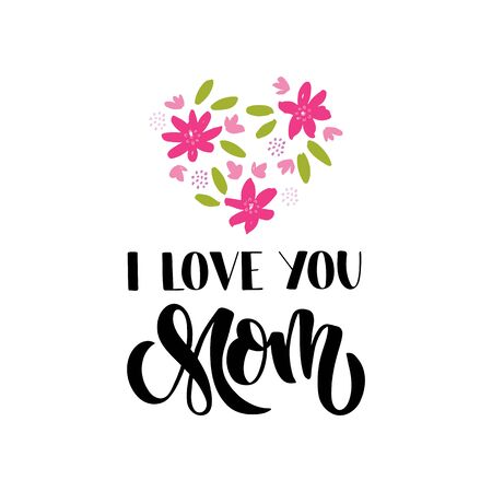 I love you Mom hand drawn lettering. Mothers day card. Design element for advertising, invitation, banner, poster, greeting card, badge, flyer. Vector illustration isolated on white background. Çizim