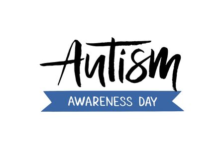 Autism Awareness Day - hand drawn brush lettering. For greeting card, badge, print, poster, banner, web design. Vector illustration isolated on white background Ilustracje wektorowe