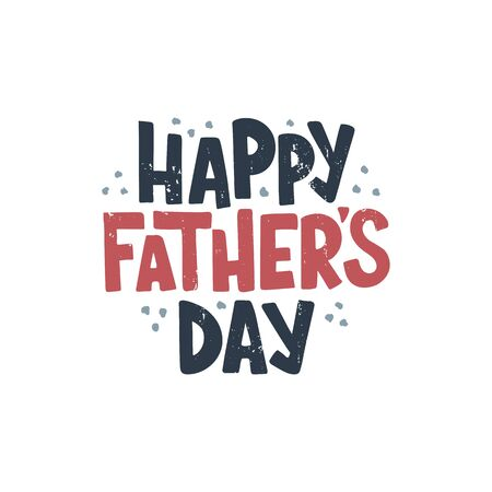 Happy Father's Day. Great holiday gift card for the Father's Day. Template for poster, banner, gift, badge, postcard. Vector illustration on white background.