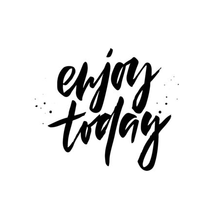 Enjoy today black ink vector inscription. Vector Illustratie