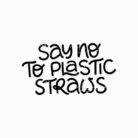 Say no plastic srtaws hand drawn vector lettering. Quote for t shirt print design