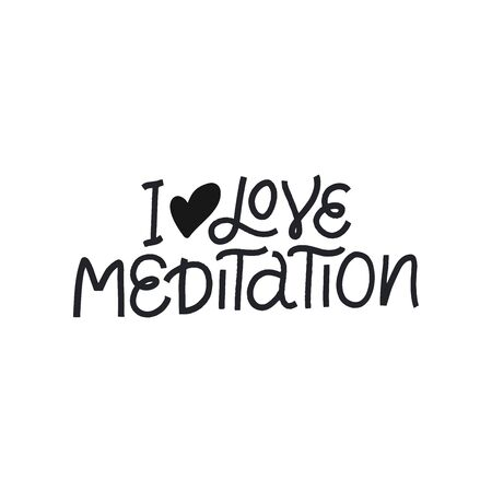 I love meditaton vector lettering. Positive hand drawn phrase and heart