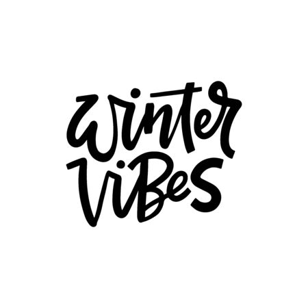 Winter vibes black and white hand drawn lettering. Positive message, optimistic phrase isolated on white background. Holiday season, wintertime slogan. Festive greeting card decorative print