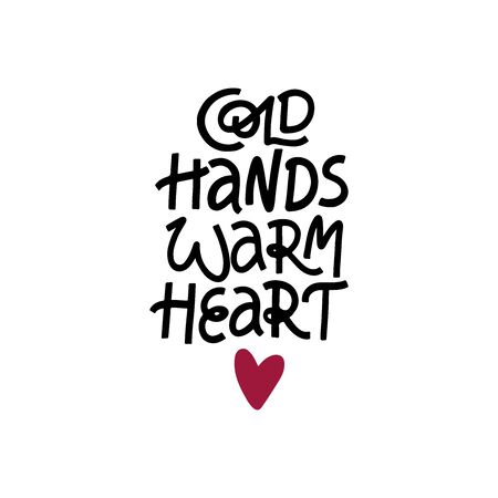 Cold hands warm heart hand drawn lettering. Positive quote, optimistic saying isolated on white background. Kind person description, wise words. Poster, t shirt decorative print 일러스트