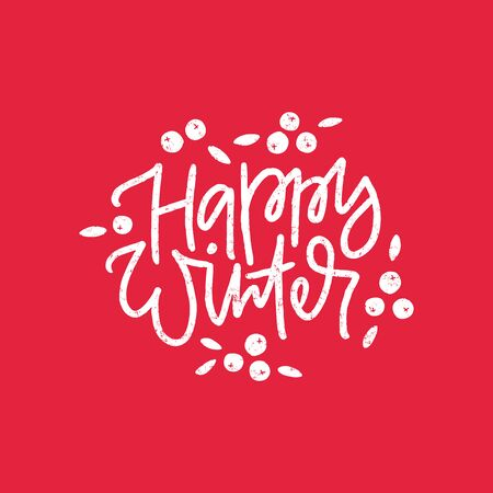 Happy winter hand drawn black lettering with berry. Positive quote, optimistic saying isolated on red background. Kind person description, wise words. Poster, t shirt decorative print