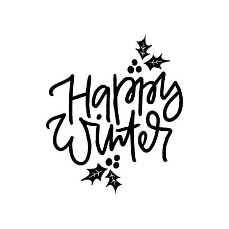 Happy winter hand drawn black lettering with holly. Positive quote, optimistic saying isolated on white background. Kind person description, wise words. Poster, t shirt decorative print