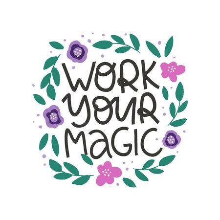 Motivational hand drawn phrase. Work your magic vector typography. Inspirational quote Ilustração