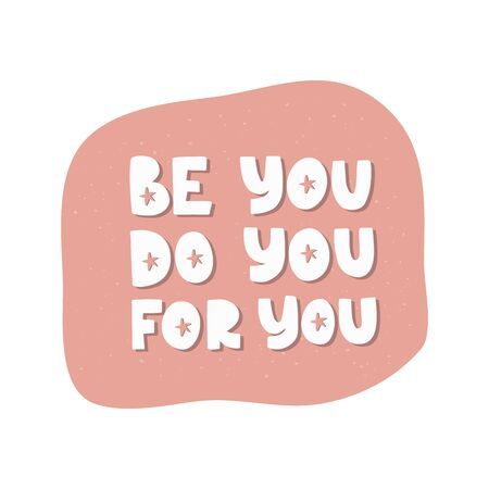 Motivational hand drawn creative lettering. Be you do you for you vector typography. Inspirational white quote illustration on pink background. Optimistic isolated handwritten phrase design Ilustração