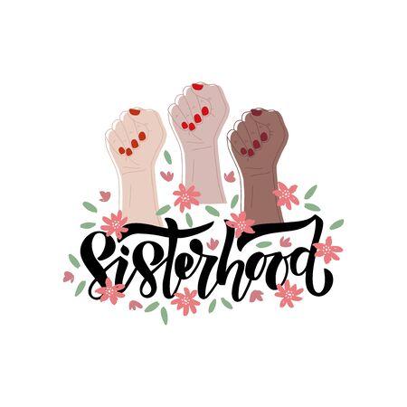 Hand drawn vector lettering Sisterhood with three hand. Feminism concept design. Girl power symbol. Women's rights poster, banner. Illustration for International women day. 벡터 (일러스트)