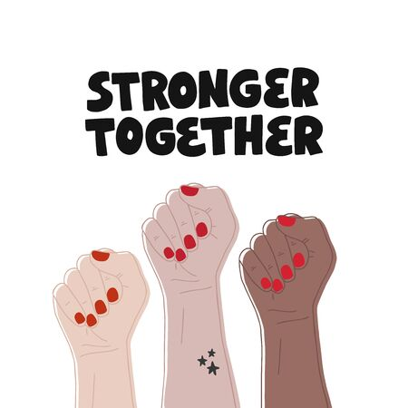 Hand drawn vector lettering Stronger together. Feminism concept design. Girl power symbol. Empowering phrase, saying. Womens rights poster, banner. Illustration for International womens day.