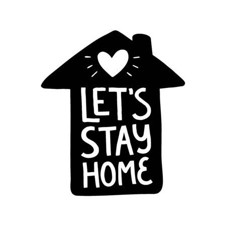 Vector quote Lets stay home. Typography design for poster, print, mug, card. Black saying. Home awareness social media campaign. Coronavirus quarantine slogan. Covid-19 awareness.  イラスト・ベクター素材