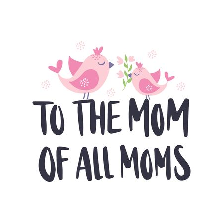 Mother's Day holiday illustration. Hand drawn vector lettering quote. To the Mom of all moms celebration text. Concept for poster, greeting card, banner. Social media template