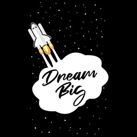 Dream Big text bubble with space shuttle rocket icon. Vector illustration.