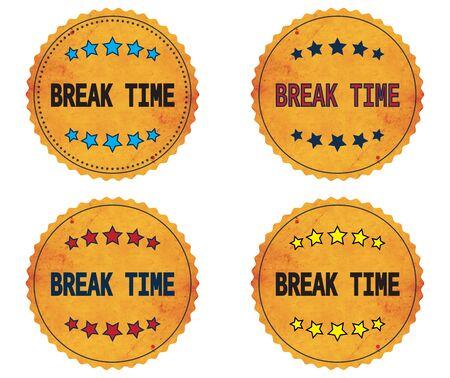 break in: BREAK TIME text, on round wavy border vintage stamp badge, in color set.