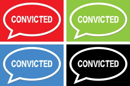 convicted: CONVICTED text, on ellipse speech bubble sign, in color set. Stock Photo
