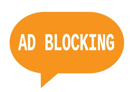 AD BLOCKING text in orange speech bubble simple sign with rounded corners.