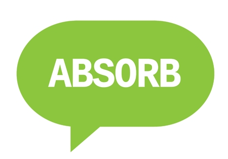absorb: ABSORB text in green speech bubble simple sign with rounded corners.