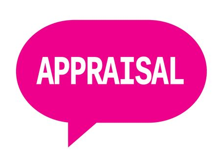APPRAISAL text in pink speech bubble simple sign with rounded corners.