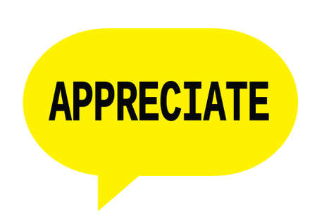 APPRECIATE text in yellow speech bubble simple sign with rounded corners. Stock Photo