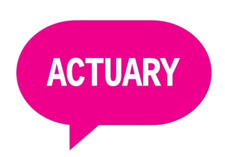 ACTUARY text in pink speech bubble simple sign with rounded corners.