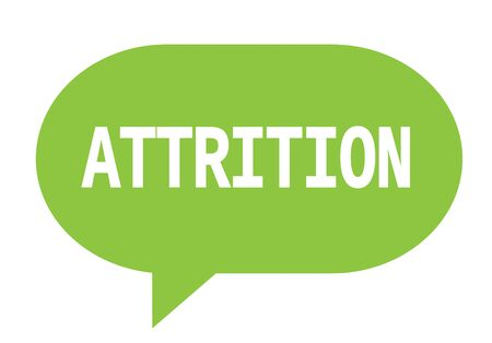 attrition: ATTRITION text in green speech bubble simple sign with rounded corners. Stock Photo