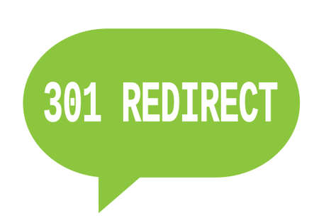 301 REDIRECT text in green speech bubble simple sign with rounded corners.