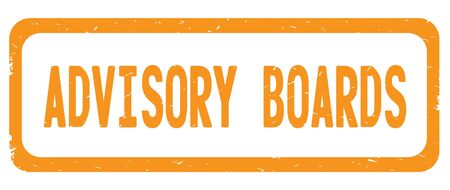 ADVISORY BOARDS text, on orange border rectangle vintage textured stamp sign with round corners.