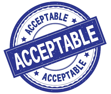 ACCEPTABLE , written text on blue round rubber vintage textured stamp. Stock Photo