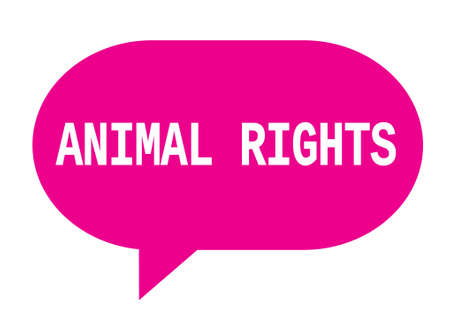 ANIMAL RIGHTS text in pink speech bubble simple sign with rounded corners.