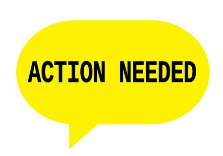 ACTION NEEDED text in yellow speech bubble simple sign with rounded corners. Stock Photo