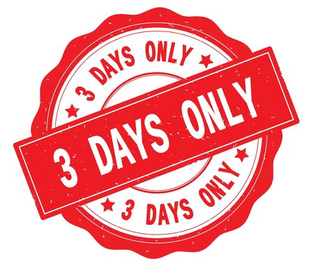 3 DAYS ONLY text, written on red, lacey border, round vintage textured badge stamp.