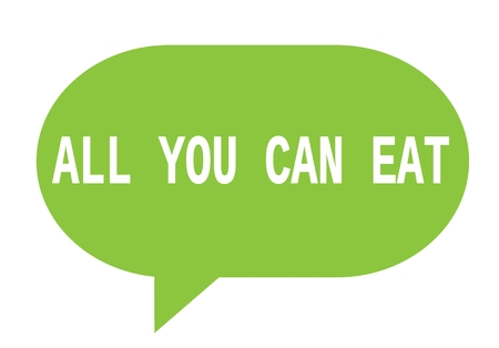 ALL YOU CAN EAT text in green speech bubble simple sign with rounded corners.