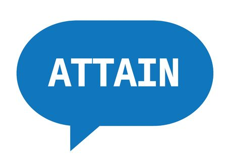 ATTAIN text in blue speech bubble simple sign with rounded corners.