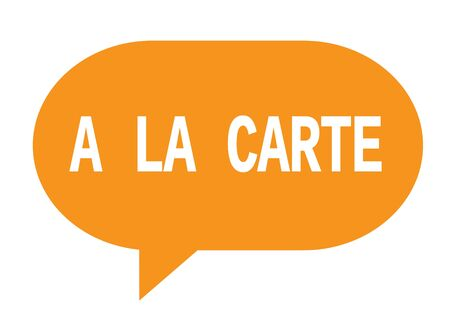 la: A LA CARTE text in orange speech bubble simple sign with rounded corners.